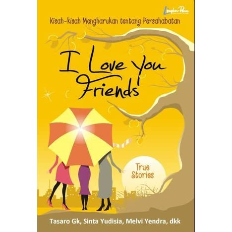 i love you friends by tasaro g k