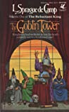 The Goblin Tower (The Reluctant King #1)