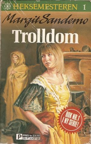 Trolldom (Heksemesteren, #1)