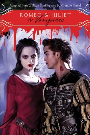 Romeo Juliet Vampires By Claudia Gabel
