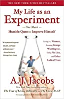 My Life as an Experiment: One Man's Humble Quest to Improve Himself