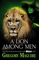 A Lion Among Men (The Wicked Years #3)