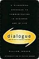 Dialogue: The Art Of Thinking Together: A Pioneering Approach to Communicating in Business and in Life
