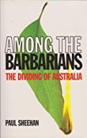 Among the Barbarians. The Dividing of Australia