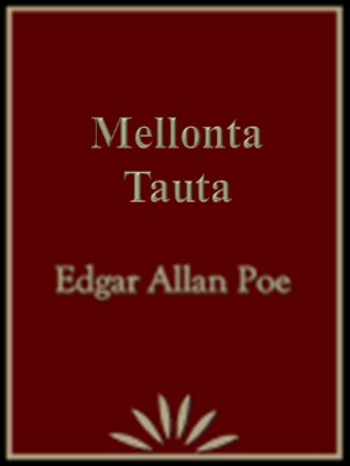 Mellonta Tauta (Tales of mystery and imagination)