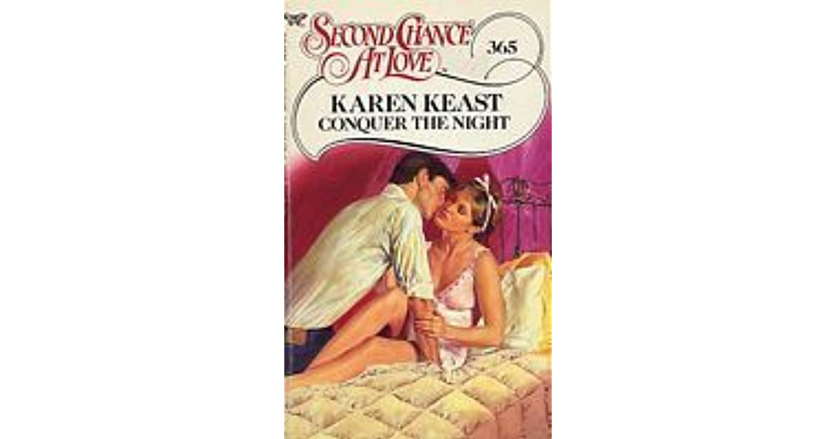 Conquer The Night Second Chance At Love 365 By Karen Keast