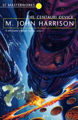 The Centauri Device by M. John Harrison