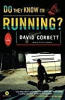 Do They Know I'm Running?: A Novel