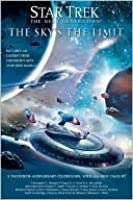 The Sky's the Limit: All New Tales (Star Trek: The Next Generation)