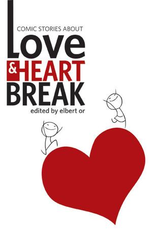 Comic Stories About Love & Heartbreak by Elbert Or
