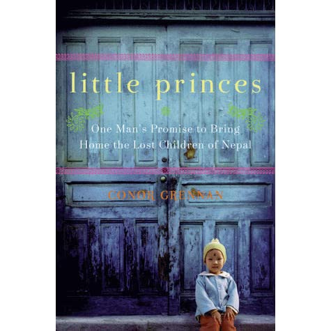 Little Princes One Mans Promise to Bring Home the Lost Children of Nepal