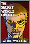 World Well Lost (The Secret World Chronicle, #3)