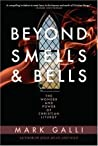 Beyond Smells and Bells by Mark Galli