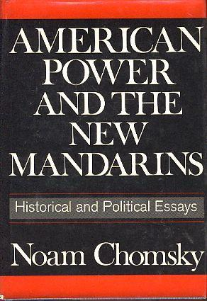 Ebook American Power And The New Mandarins Historical And Political Essays By Noam Chomsky