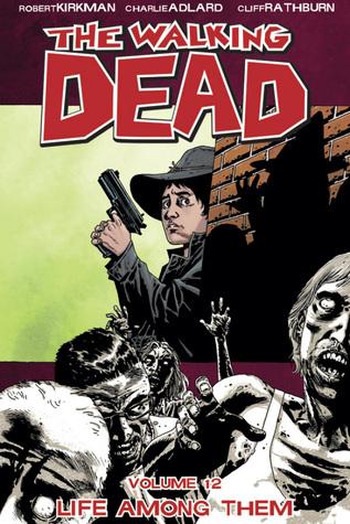 The Walking Dead, Vol. 12 by Robert Kirkman