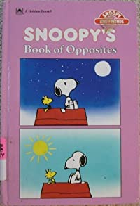 Snoopy's Book Of Opposites (Snoopy and Friends)