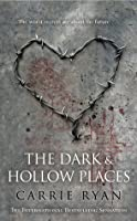 The Dark and Hollow Places (The Forest of Hands and Teeth, #3)