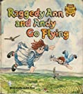 Raggedy Ann and Andy Go Flying