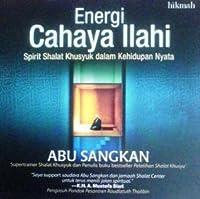 Energi Cahaya Ilahi: Spirit Shalat Khusyuk dalam Kehidupan Nyata