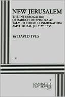 New Jerusalem: The Interrogation of Baruch de Spinoza at Talmud Torah Congregation, Amsterdam, July 27, 1656