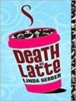 Death by Latte (Death By Mystery #2)