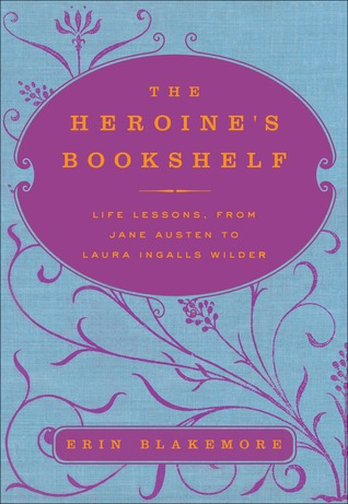 The Heroine's Bookshelf by Erin Blakemore