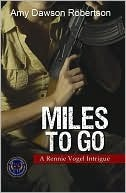 Miles to Go (Rennie Vogel Intrigue #1)