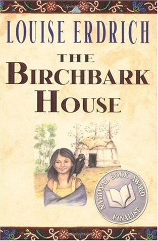 The Birchbark House (Birchbark House, #1)