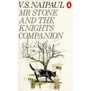 Mr Stone And The Knights Companion by V.S. Naipaul