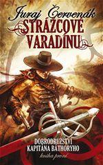 Strážcové Varadínu (Dobrodružství kapitána Báthoryho, #1)
