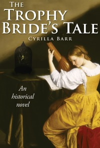 The Trophy Bride's Tale by Cyrilla Barr