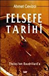 Felsefe Tarihi : Thales'ten Baudrillard'a