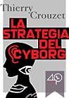 La strategia del cyborg