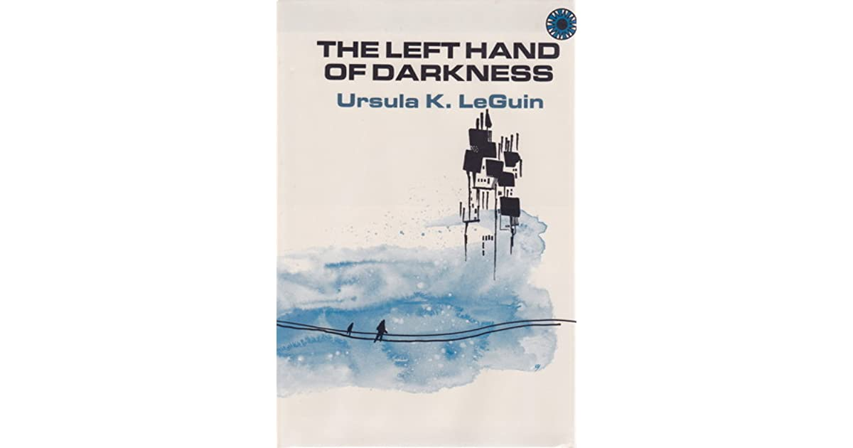 the left hand of darkness gender essay The book left hand of darkness is a mind blowing extrapolative piece of work that looks into the themes of gender, politics, duality and climate by the female.