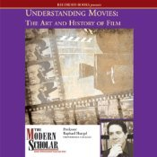 Understanding Movies: The Art and History of Film (The Modern Scholar)