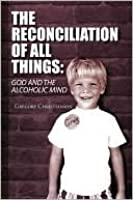 The Reconciliation of All Things