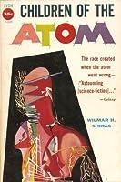 Children of the Atom