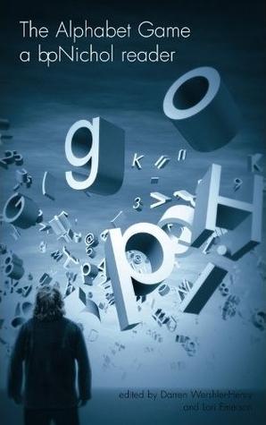 The Alphabet Game: A bpNichol Reader