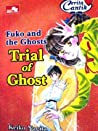 Fuko and the Ghosts : Trial of Ghost