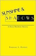 Sunshine & Shadows Barbara A. Hubert
