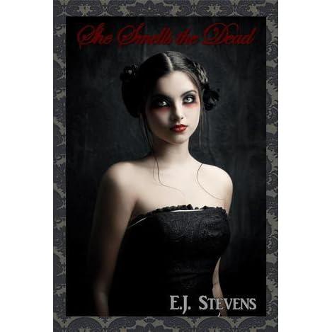 She Smells the Dead (Spirit Guide, #1) by E J  Stevens