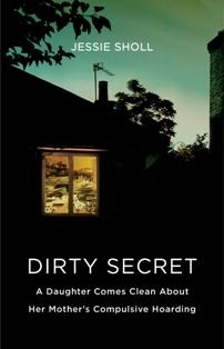 Dirty Secret by Jessie Sholl