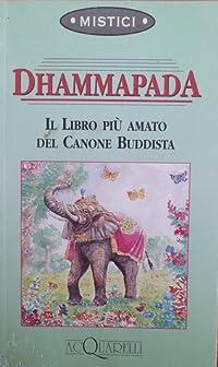 Dhammapada – Il libro più amato del canone buddhista