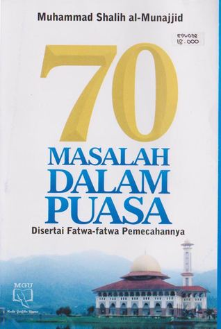 70 Masalah Dalam Puasa Disertai Fatwa-fatwa Pemecahannya