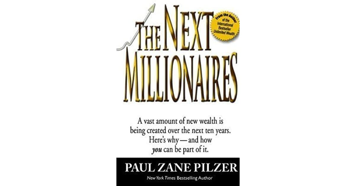 The Next Millionaires By Paul Zane Pilzer Download