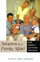 Adoption Is a Family Affair! What Relatives and Friends Don't Know