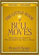 The Little Book of Bull Moves, Updated a - Schiff  Peter D