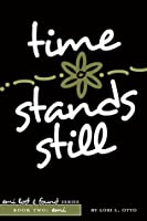 Time Stands Still (Emi Lost & Found, #2)