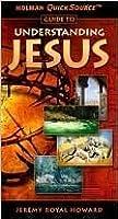 Holman QuickSource Guide to Understanding Jesus