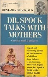 Dr. Spock Talks With Mothers: Growth and Guidance